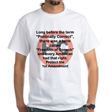 LONG BEFORE THE TERM POLITICALLY CORRECT T-Shirt