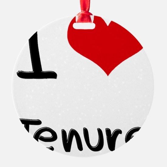 I love Tenure Ornament