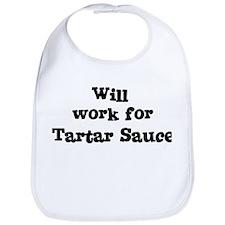 Will work for Tartar Sauce Bib