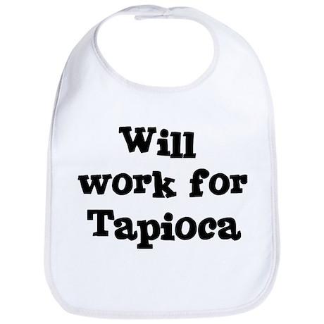 Will work for Tapioca Bib