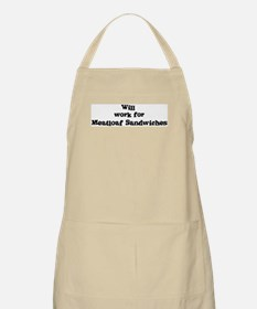 Will work for Meatloaf Sandwi BBQ Apron