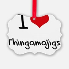 I love Thingamajigs Picture Ornament