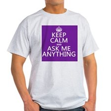 Keep Calm Ask Me Anything T-Shirt