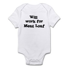 Will work for Meat Loaf Infant Bodysuit