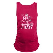 Keep Calm I'm Having A Baby Maternity Tank Top
