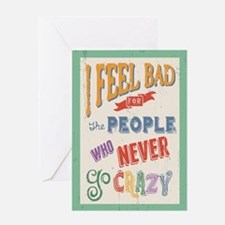 WHo Never Go Crazy Greeting Card
