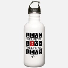 Live the Life you Love Water Bottle