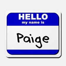 hello my name is paige  Mousepad