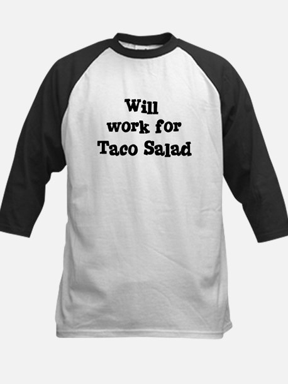 Will work for Taco Salad Kids Baseball Jersey