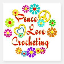 "Peace Love Crocheting Square Car Magnet 3"" x 3"""