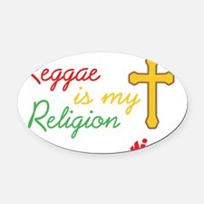 reggae is my religion Oval Car Magnet