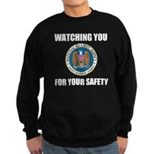 Watching You For Your Own Protec Sweatshirt