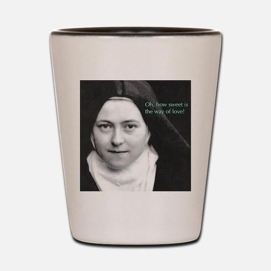 Words from Sainte Thérèse de Lisieux Shot Glass