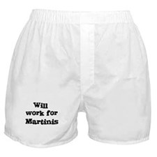 Will work for Martinis Boxer Shorts