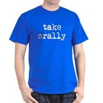 Take Orally Dark T-Shirt