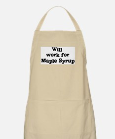 Will work for Maple Syrup BBQ Apron
