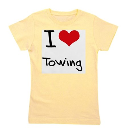 I love Towing Girl's Tee