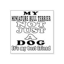 "My Miniature Bull Terrier N Square Sticker 3"" x 3"""