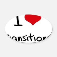 I love Transitions Oval Car Magnet