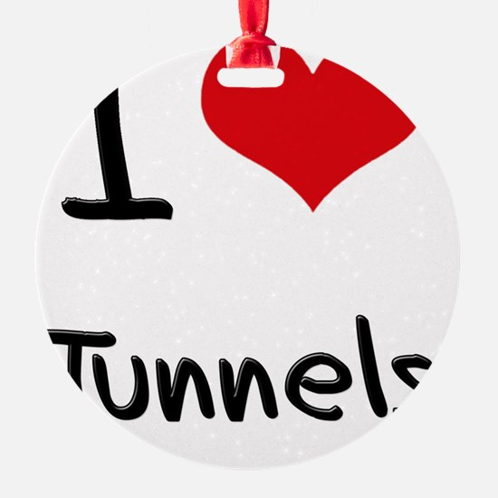I love Tunnels Ornament