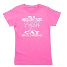 My American Polydactyl not just a cat i Girl's Tee