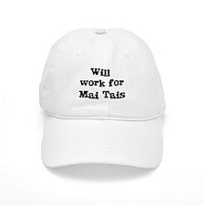 Will work for Mai Tais Baseball Cap
