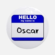 hello my name is oscar  Ornament (Round)