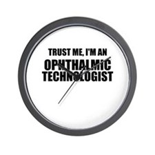 Trust Me, Im An Ophthalmic Technologist Wall Clock