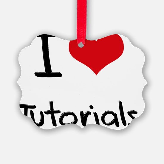 I love Tutorials Ornament