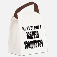 I BELIEVE IN REVERSE PSYCHOLOGY T Canvas Lunch Bag