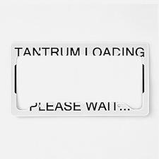 Tantrum Loading Please Wait License Plate Holder