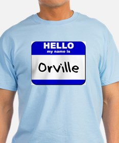 hello my name is orville T-Shirt