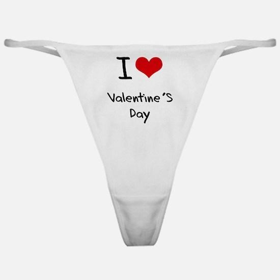 I love Valentine'S Day Classic Thong
