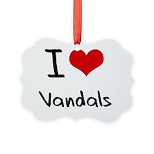I love Vandals Ornament