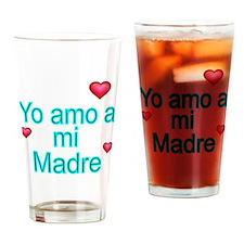 Yo amo a mi Madre Drinking Glass