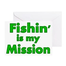 FISHIN IS MY MISSION Greeting Card