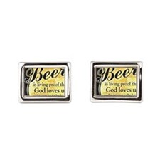 Beer is living proof  that God loves us  Cufflinks