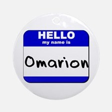 hello my name is omarion  Ornament (Round)