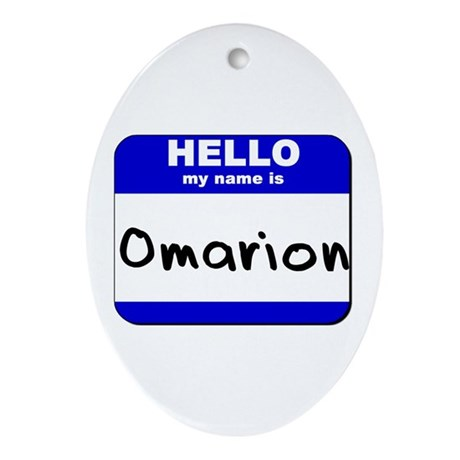 hello my name is omarion Oval Ornament