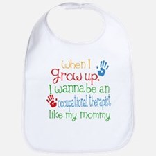 Occupational Therapist Like Mommy Baby Bib