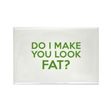 Do I Make You Look Fat? Rectangle Magnet