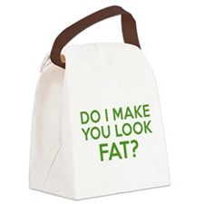 Do I Make You Look Fat? Canvas Lunch Bag