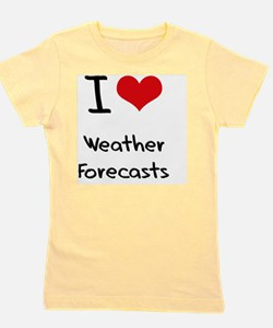 I love Weather Forecasts Girl's Tee