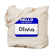 hello my name is olivia Tote Bag