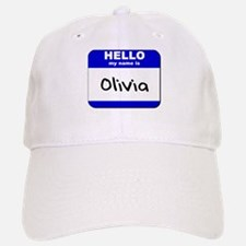 hello my name is olivia Baseball Baseball Cap