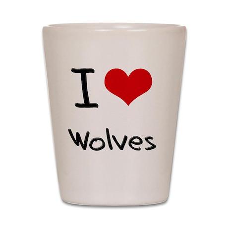 I love Wolves Shot Glass