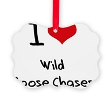 I love Wild Goose Chases Ornament