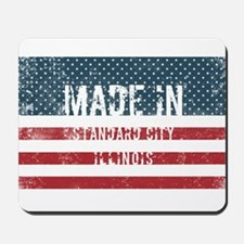 Made in Standard City, Illinois Mousepad