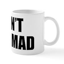 AintEvMad1A Mug