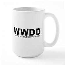 WHAT WOULD DEWEY DO? Mugs